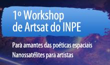 Imagem Começa HOJE o I Workshop de Artsat no INPE