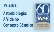 Imagem Astrobiologia: A Vida no Contexto Cósmico no canal do YouTube do INPE/MCTI