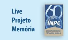 Imagem Projeto Memória é lançado no mês de comemoração dos 60 anos do INPE