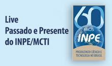 Imagem Live Passado e Presente do INPE/MCTI, hoje no canal do YouTube