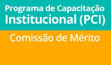Imagem Comissão de mérito analisará inscrições da chamada PCI